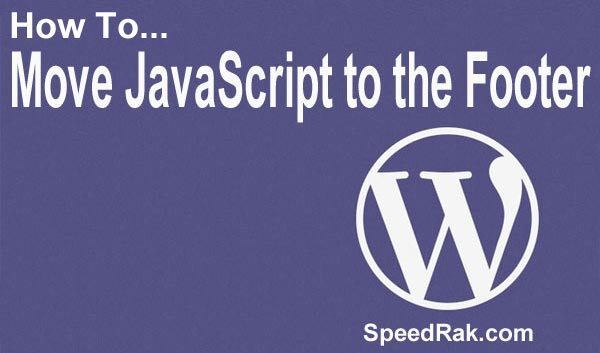 How to Move JavaScripts to the Footer in WordPress - a Quick Fix