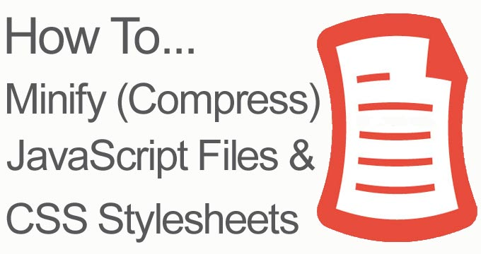 How to Minify/Compress JavaScript Files and CSS Stylesheets